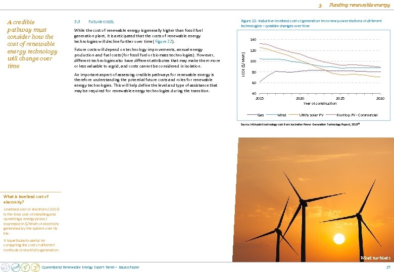 3. 3. 3 Future costs While the cost of renewable energy is generally higher
