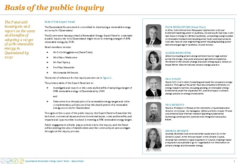 Basis of the public inquiry The Panel will investigate and report on the costs