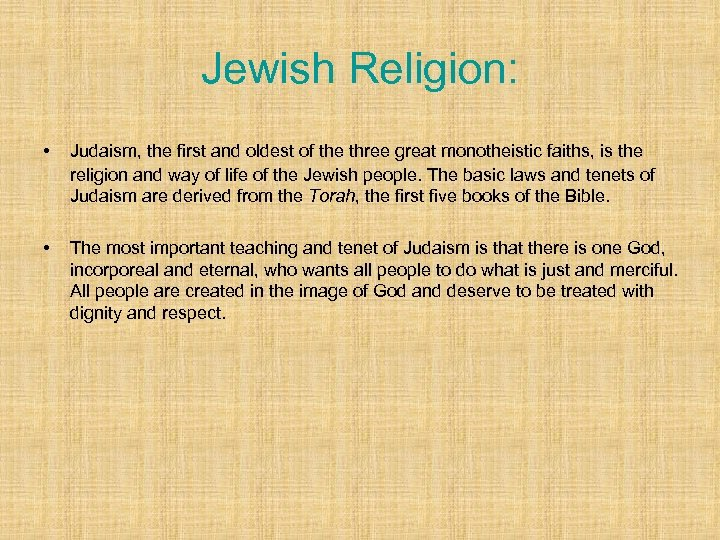 Jewish Religion: • Judaism, the first and oldest of the three great monotheistic faiths,