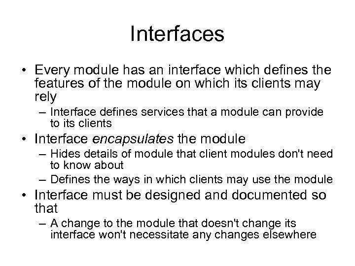 Interfaces • Every module has an interface which defines the features of the module