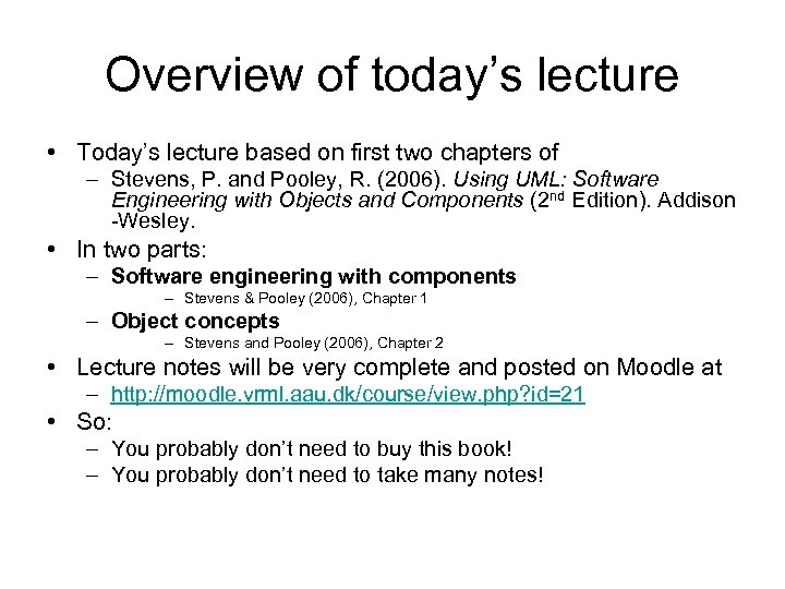Overview of today's lecture • Today's lecture based on first two chapters of –