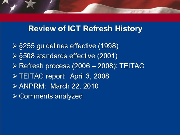 Review of ICT Refresh History Ø § 255 guidelines effective (1998) Ø § 508