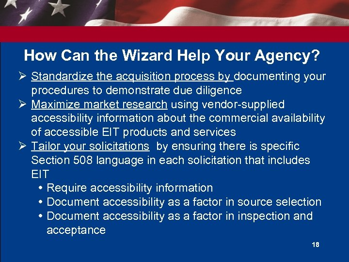 How Can the Wizard Help Your Agency? Ø Standardize the acquisition process by documenting