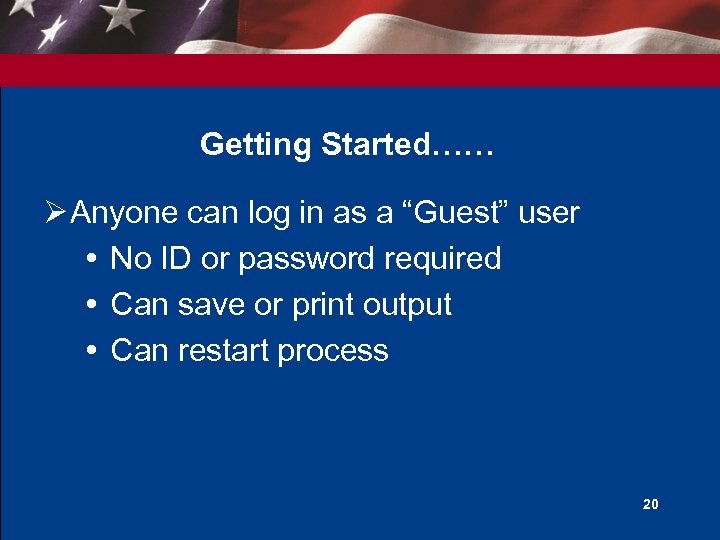 """Getting Started…… Ø Anyone can log in as a """"Guest"""" user No ID or"""