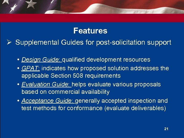 Features Ø Supplemental Guides for post-solicitation support Design Guide: qualified development resources GPAT: indicates