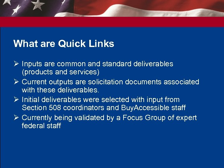 What are Quick Links Ø Inputs are common and standard deliverables (products and services)
