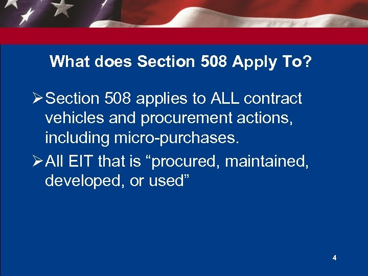 What does Section 508 Apply To? Ø Section 508 applies to ALL contract vehicles