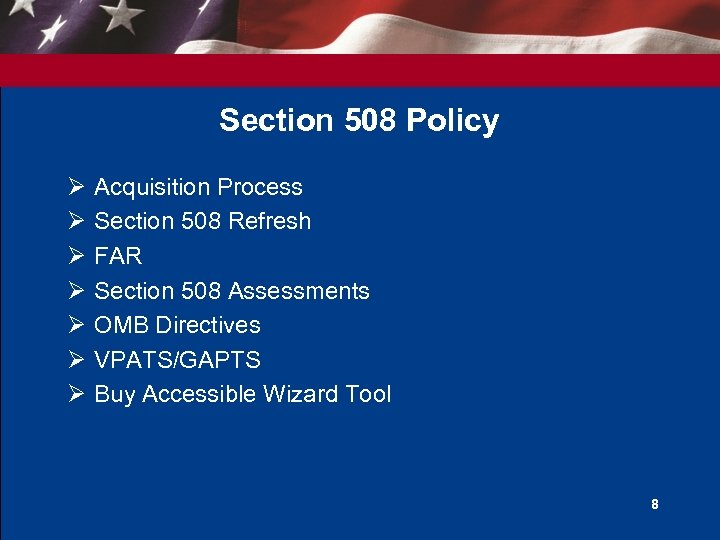 Section 508 Policy Ø Ø Ø Ø Acquisition Process Section 508 Refresh FAR Section