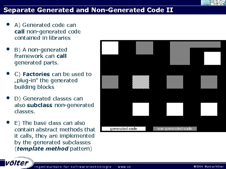 Separate Generated and Non-Generated Code II • A) Generated code can call non-generated code