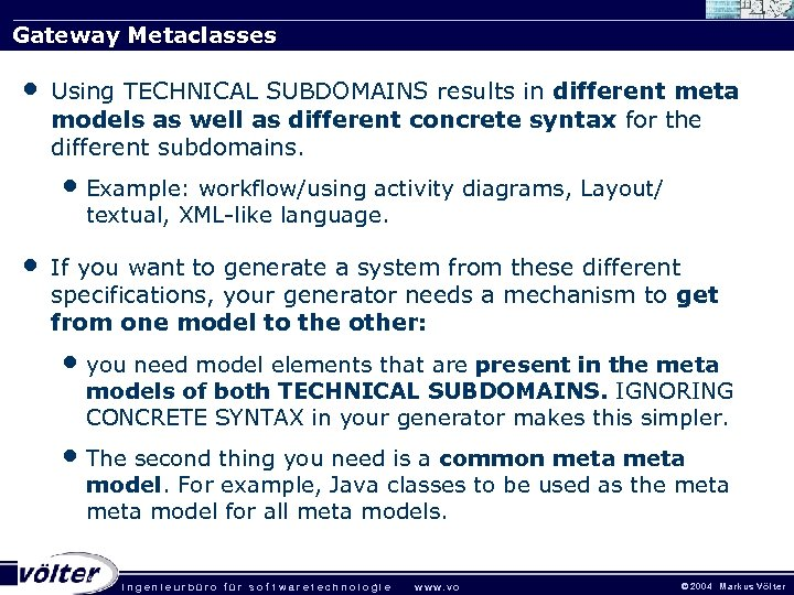 Gateway Metaclasses • Using TECHNICAL SUBDOMAINS results in different meta models as well as