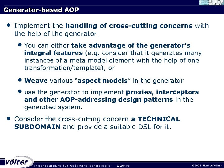 Generator-based AOP • Implement the handling of cross-cutting concerns with the help of the