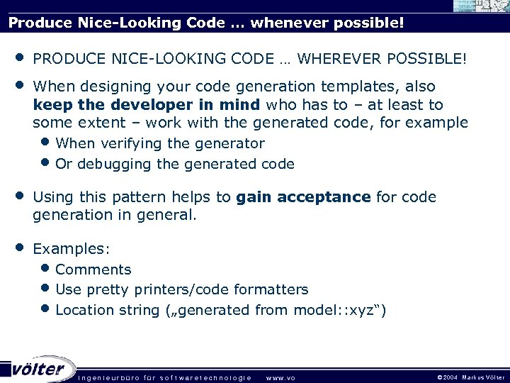 Produce Nice-Looking Code … whenever possible! • • PRODUCE NICE-LOOKING CODE … WHEREVER POSSIBLE!
