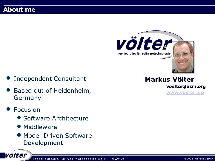 About me • • Independent Consultant • Focus on • Software Architecture • Middleware