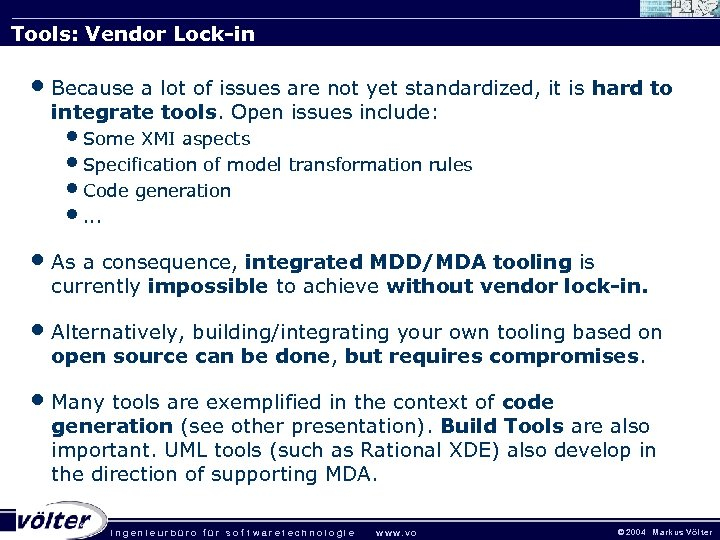 Tools: Vendor Lock-in • Because a lot of issues are not yet standardized, it