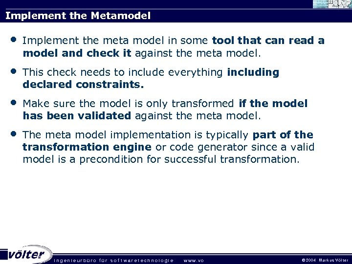 Implement the Metamodel • Implement the meta model in some tool that can read