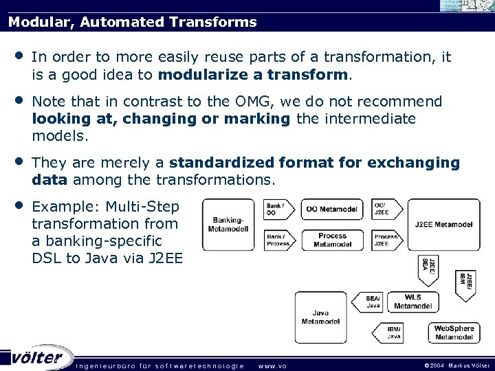 Modular, Automated Transforms • In order to more easily reuse parts of a transformation,