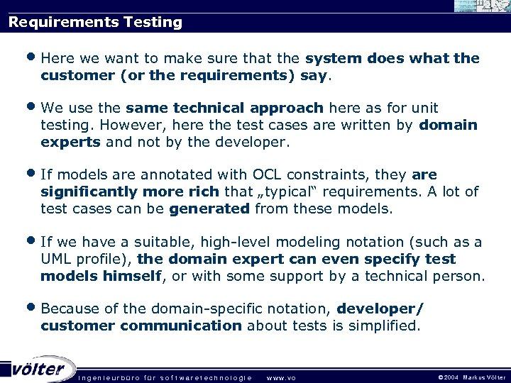 Requirements Testing • Here we want to make sure that the system does what