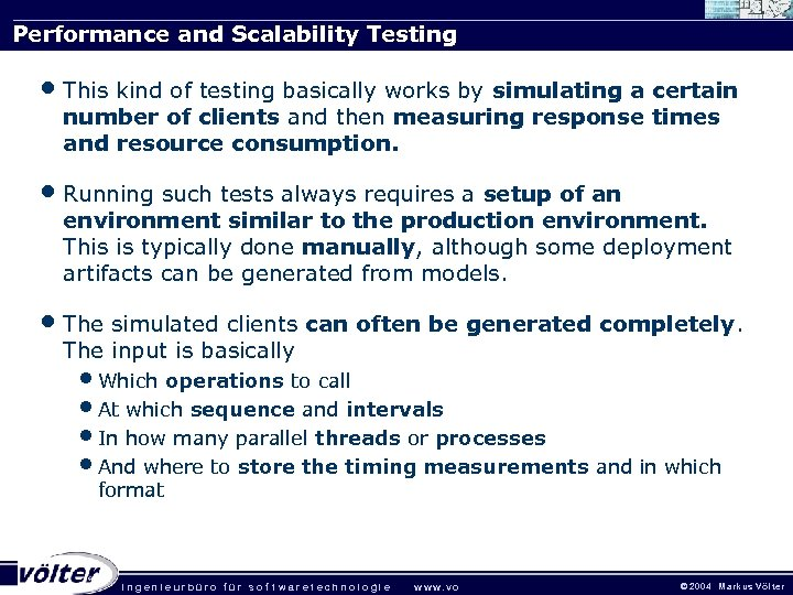 Performance and Scalability Testing • This kind of testing basically works by simulating a