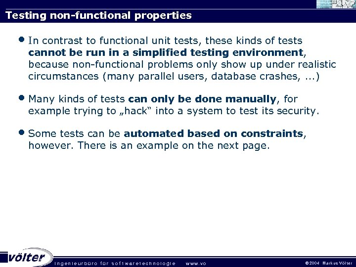 Testing non-functional properties • In contrast to functional unit tests, these kinds of tests