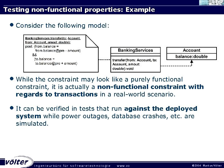 Testing non-functional properties: Example • Consider the following model: • While the constraint may