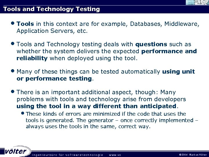 Tools and Technology Testing • Tools in this context are for example, Databases, Middleware,