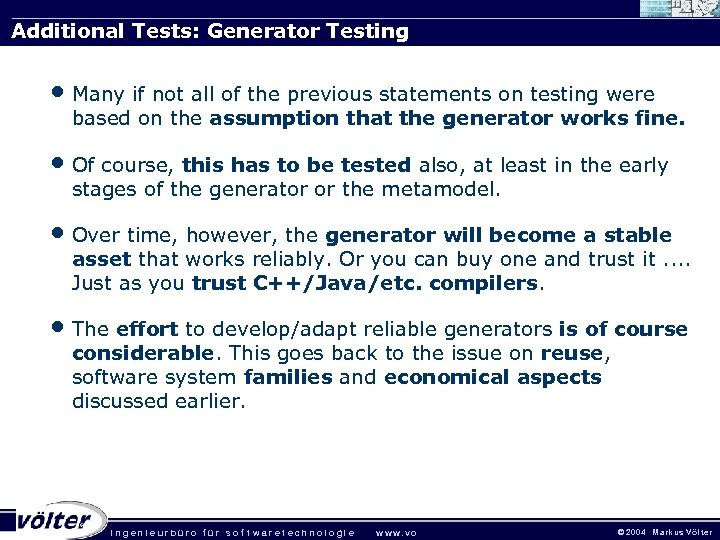 Additional Tests: Generator Testing • Many if not all of the previous statements on