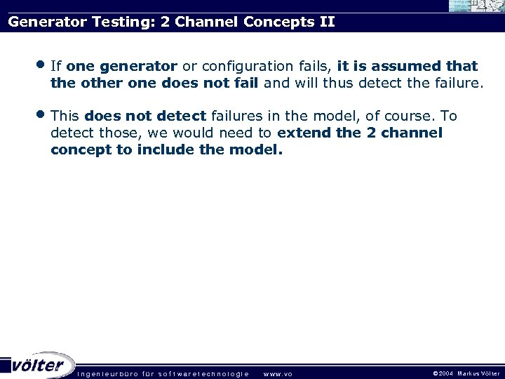 Generator Testing: 2 Channel Concepts II • If one generator or configuration fails, it
