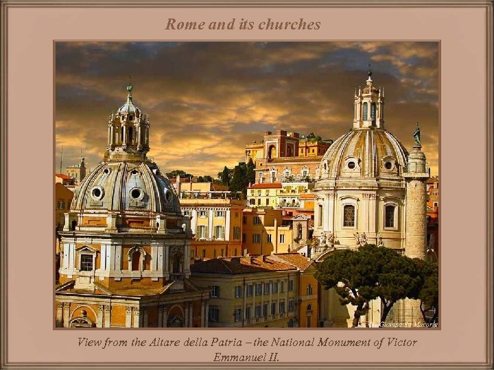 Rome and its churches View from the Altare della Patria – the National Monument