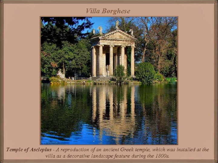 Villa Borghese Temple of Asclepius - A reproduction of an ancient Greek temple, which