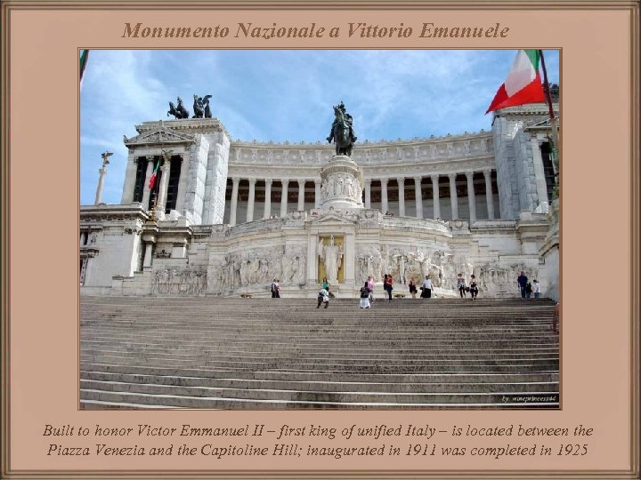 Monumento Nazionale a Vittorio Emanuele Built to honor Victor Emmanuel II – first king