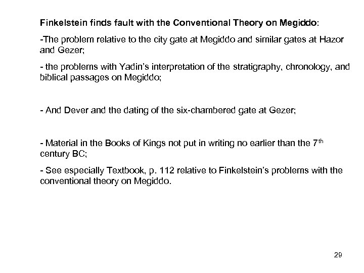 Finkelstein finds fault with the Conventional Theory on Megiddo: -The problem relative to the