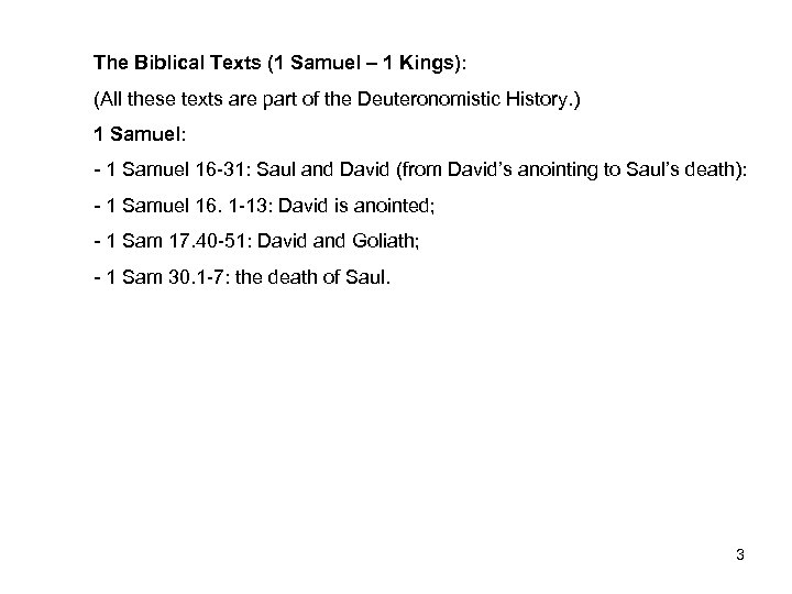 The Biblical Texts (1 Samuel – 1 Kings): (All these texts are part of