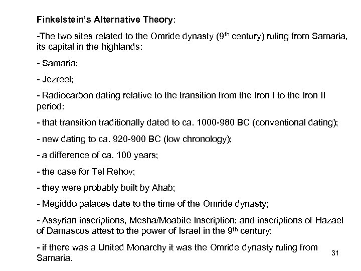 Finkelstein's Alternative Theory: -The two sites related to the Omride dynasty (9 th century)