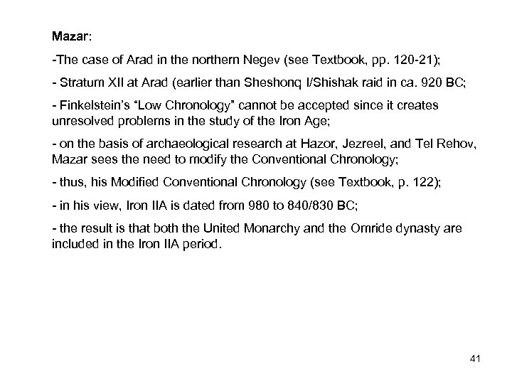 Mazar: -The case of Arad in the northern Negev (see Textbook, pp. 120 -21);