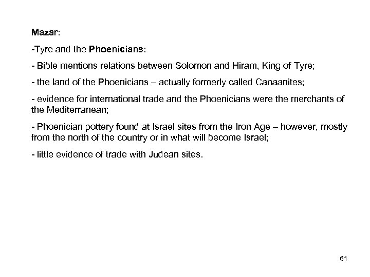 Mazar: -Tyre and the Phoenicians: - Bible mentions relations between Solomon and Hiram, King