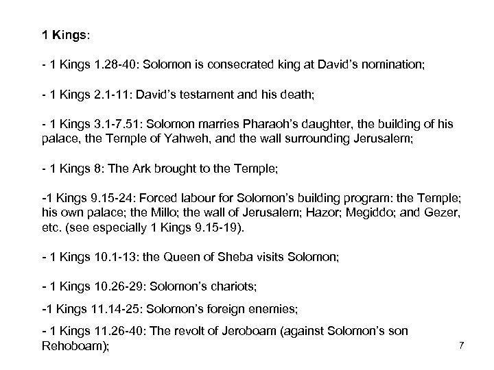 1 Kings: - 1 Kings 1. 28 -40: Solomon is consecrated king at David's