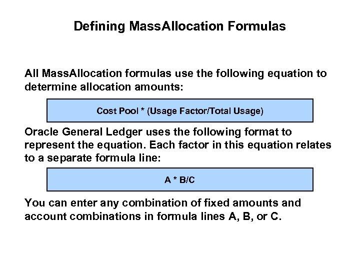 Defining Mass. Allocation Formulas All Mass. Allocation formulas use the following equation to determine