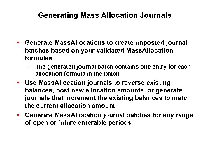Generating Mass Allocation Journals • Generate Mass. Allocations to create unposted journal batches based