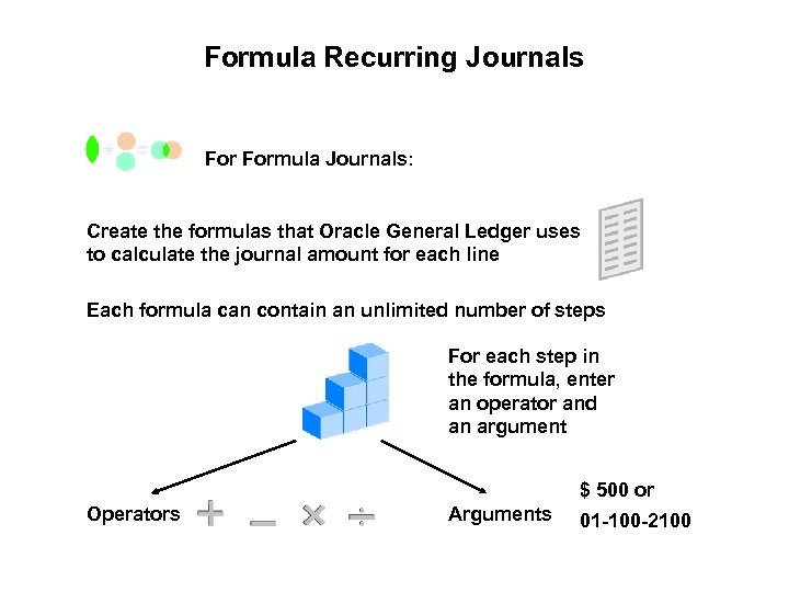 Formula Recurring Journals Formula Journals: Create the formulas that Oracle General Ledger uses to