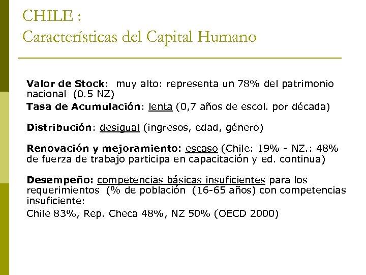 CHILE : Características del Capital Humano Valor de Stock: muy alto: representa un 78%