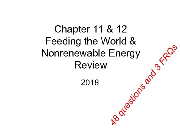 nd 3 FR Qs Chapter 11 & 12 Feeding the World & Nonrenewable Energy