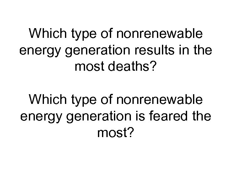 Which type of nonrenewable energy generation results in the most deaths? Which type of