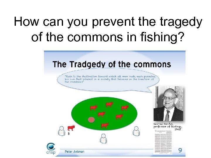 How can you prevent the tragedy of the commons in fishing?