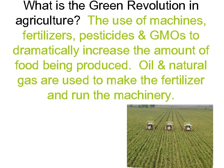 What is the Green Revolution in agriculture? The use of machines, fertilizers, pesticides &