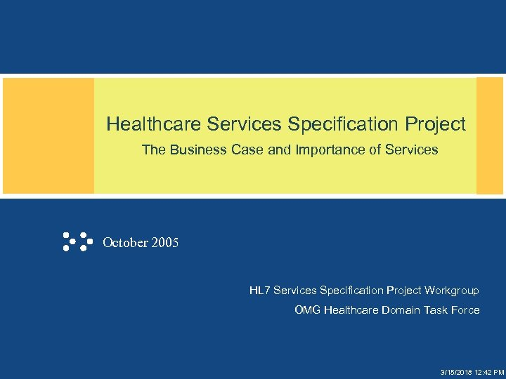 Healthcare Services Specification Project The Business Case and Importance of Services October 2005 HL