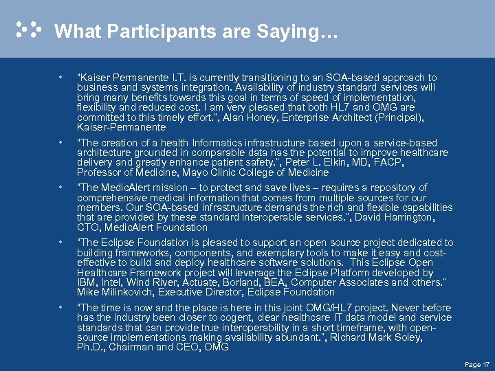 """What Participants are Saying… • • """"Kaiser Permanente I. T. is currently transitioning to"""