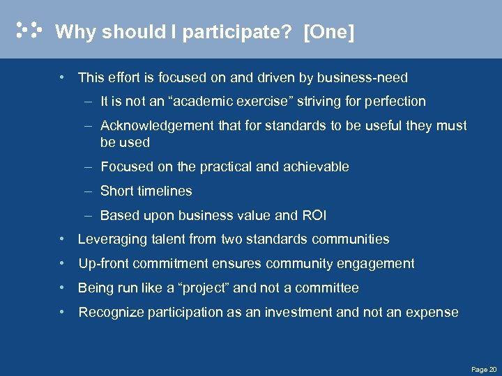 Why should I participate? [One] • This effort is focused on and driven by