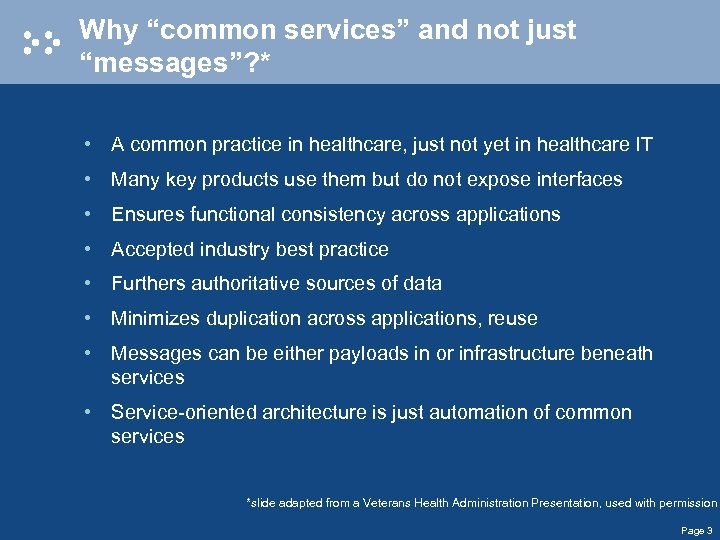 """Why """"common services"""" and not just """"messages""""? * • A common practice in healthcare,"""
