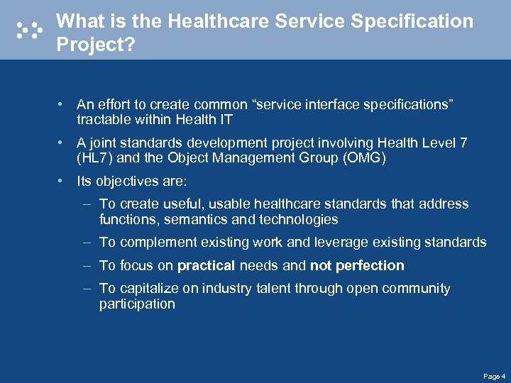 """What is the Healthcare Service Specification Project? • An effort to create common """"service"""