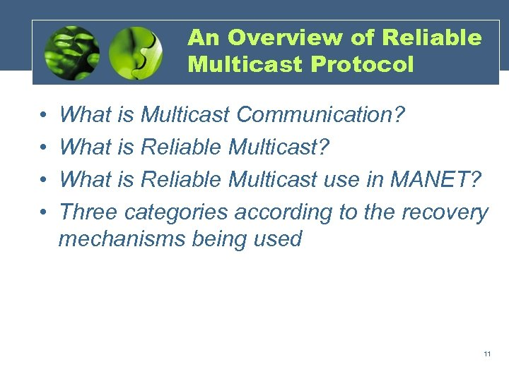 An Overview of Reliable Multicast Protocol • • What is Multicast Communication? What is